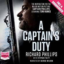 A Captain's Duty (       UNABRIDGED) by Richard Phillips, Stephan Talty Narrated by George Wilson