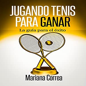 Jugando Tenis para GANAR [Playing Tennis to WIN] Audiobook