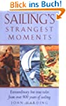 Sailing's Strangest Moments: Extraord...