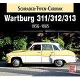 Wartburg  311 / 313 / 1000: 1956 - 1965 (Schrader-Typen-Chronik)