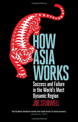 Buchseite und Rezensionen zu 'How Asia Works: Success and Failure in the World's Most Dynamic Region' von Joe Studwell