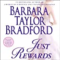 Just Rewards: A Novel (       UNABRIDGED) by Barbara Taylor Bradford Narrated by Terry Donnelly