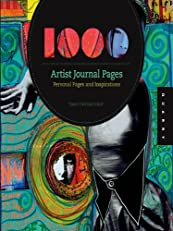 1,000 Artist Journal Pages: Personal Pages and Inspirations (1000 Series)