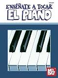 Mel Bay Ensenate a Tocar el Piano (You Can Teach Yourself) (You Can Teach Yourself) (Spanish Edition) (156222431X) by Matt Dennis
