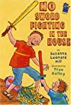No Sword Fighting in the House: A Holiday House Reader Level 2 (Holiday House Reader)