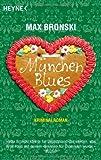 München Blues: Kriminalroman (Wilhelm Gossec, Band 2)