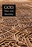 img - for God, Man, and Mortality: The Perspective of Bediuzzaman Said Nursi (Perspective of the Risale-I Nur in Islamic Studies) book / textbook / text book