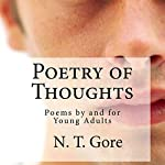 Poetry of Thoughts: Poems by and for Young Adults | N. T. Gore