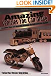 Amazing Vehicles You Can Make: Comple...