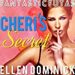 Cheri's Secret: Fantastic Futas | Ellen Dominick