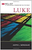 Luke (Belief) (Belief: A Theological Commentary on the Bible) (0664232019) by González, Justo L.