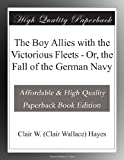 img - for The Boy Allies with the Victorious Fleets - Or, the Fall of the German Navy book / textbook / text book