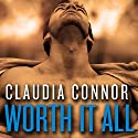 Worth It All: The McKinney Brothers, Book 3 Audiobook by Claudia Connor Narrated by Vanessa Daniels