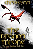 img - for The Dragon Throne (The Four Kingdoms) (Volume 1) book / textbook / text book