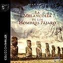 La Melancolía de Los Hombres Pájaro (       UNABRIDGED) by Juan Bolea Narrated by Emilio Pastor,  Sonolibro