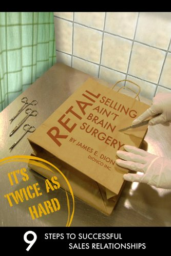Retail Selling Ain't Brain Surgery, Its Twice As Hard
