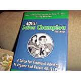 401(k) Sales Champion: A Guide for Financial Advisors to Acquire and Retain 401(k) Plans