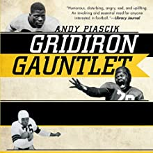 Gridiron Gauntlet: The Story of the Men Who Integrated Pro Football (       UNABRIDGED) by Andy Piascik Narrated by William Michael Redman
