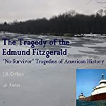 The Tragedy of the Edmund Fitzgerald: