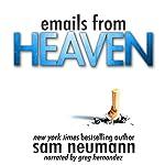Emails from Heaven | Sam Neumann