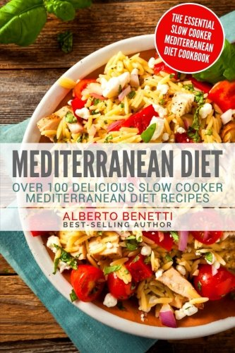 Mediterranean Diet: Over 100 Delicious Slow Cooker Mediterranean Diet Recipes - The Essential Slow Cooker Mediterranean Diet Cookbook (Mediterranean Slow Cooking compare prices)