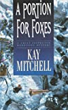A Portion for Foxes (Chief Inspector Morrissey Mysteries)
