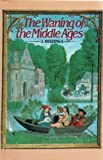The Waning of the Middle Ages: a Study of the Forms of Life, Thought, and Art in France and the Netherlands in the XIVth and XVth Centuries (0312855400) by Huizinga, Johan