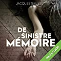 De sinistre mémoire (Daniel Magne & Lisa Heslin 2) Audiobook by Jacques Saussey Narrated by François Tavares