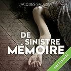 De sinistre mémoire (Daniel Magne & Lisa Heslin 2)   Livre audio Auteur(s) : Jacques Saussey Narrateur(s) : François Tavares