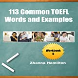 113 Common TOEFL Words and Examples: Workbook 5: Inspired by English