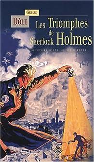 Les Triomphes de Sherlock Holmes : Souvenirs d'une souris d'h�tel par G�rard D�le