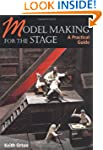 Model Making for the Stage: A Practic...