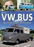 VW Bus: Geschichten einer Leidenschaft