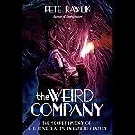 The Weird Company: The Secret History of H. P. Lovecraft's Twentieth Century | Peter Rawlik
