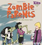 Zombie Parents: And Other Hopes for a...