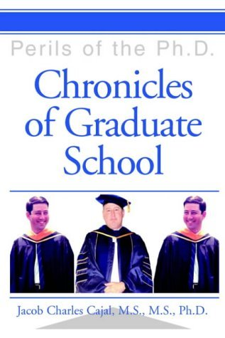chronicles-of-graduate-school-perils-of-the-phd-by-richcmarsh-comcastnet-2004-06-23