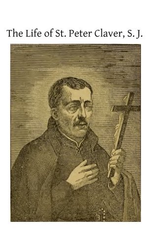 a biography of st peter claver St peter claver was born in spain and sailed to which country to perform his life work when did he become a saint  peter claver, sep 9th.