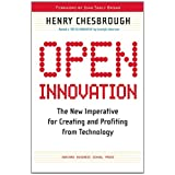 Open Innovation: The New Imperative for Creating And Profiting from Technology ~ Henry William Chesbrough