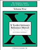 X Toolkit Intrinsics Reference Manual for Version 11 of the Window System (Definitive Guides to the X Window System)