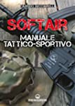 Softair: Manuale tattico-sportivo