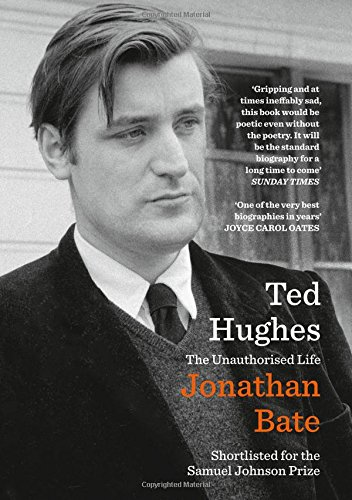 Ted Hughes. The Unauthorised Life (William Collins)