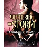 [ WETHERING THE STORM (LIBRARY) (MIGHTY STORM) - IPS ] By Towle, Samantha ( Author) 2013 [ Compact Disc ]