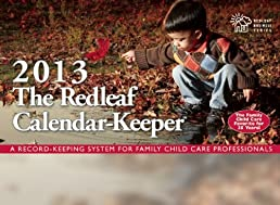 The Redleaf Calendar-Keeper 2013: A Record-Keeping System for Family Child Care Professionals (Redleaf Business)
