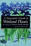 img - for A Naturalist's Guide to Wetland Plants: An Ecology for Eastern North America book / textbook / text book