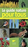 Le guide nature pour tous par Delachaux et Niestl�