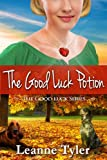 The Good Luck Potion (The Good Luck Series Book 3)