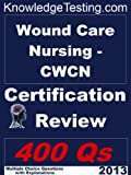 img - for Wound Care Nursing (CWCN) Certification Review (Certification in Wound Care Nursing) book / textbook / text book