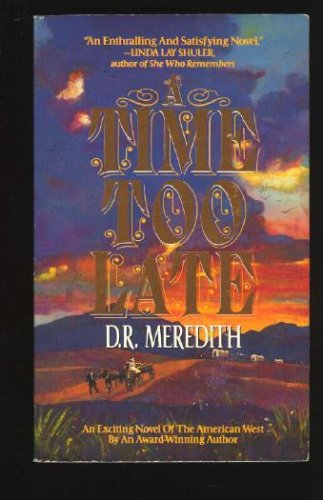 A Time Too Late, D. R. MEREDITH