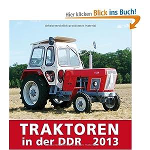 traktoren in der ddr 2013 bild und heimat b cher. Black Bedroom Furniture Sets. Home Design Ideas