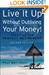 Live It Up Without Outliving Your Mon...